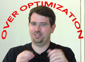 Are You Over Optimising Your Site?