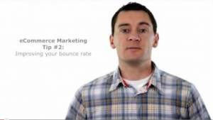 eCommerce Marketing Tip 2 - Improving Your Bounce Rate